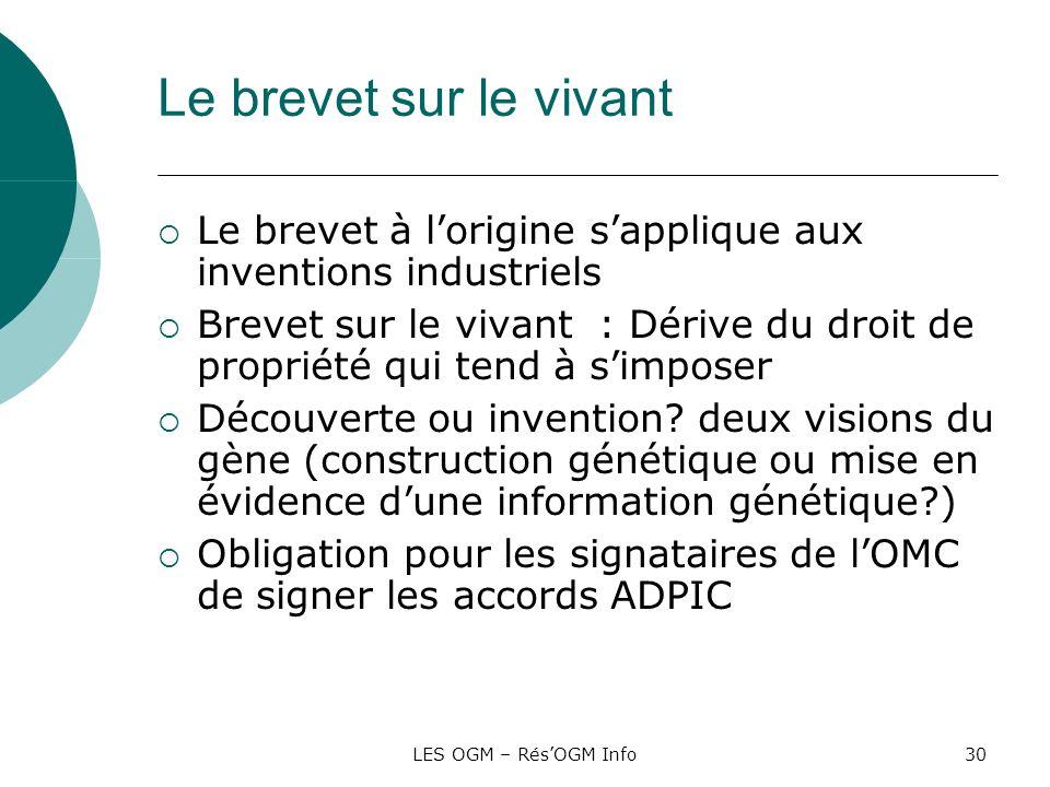 Le brevet sur le vivant Le brevet à l'origine s'applique aux inventions industriels.