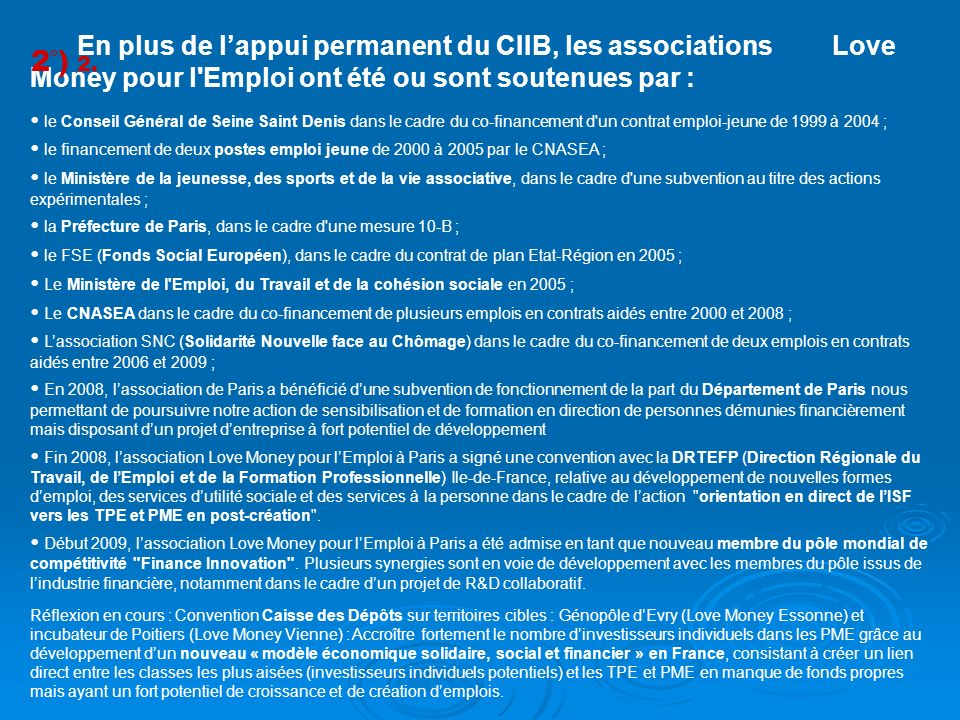 En plus de l'appui permanent du CIIB, les associations