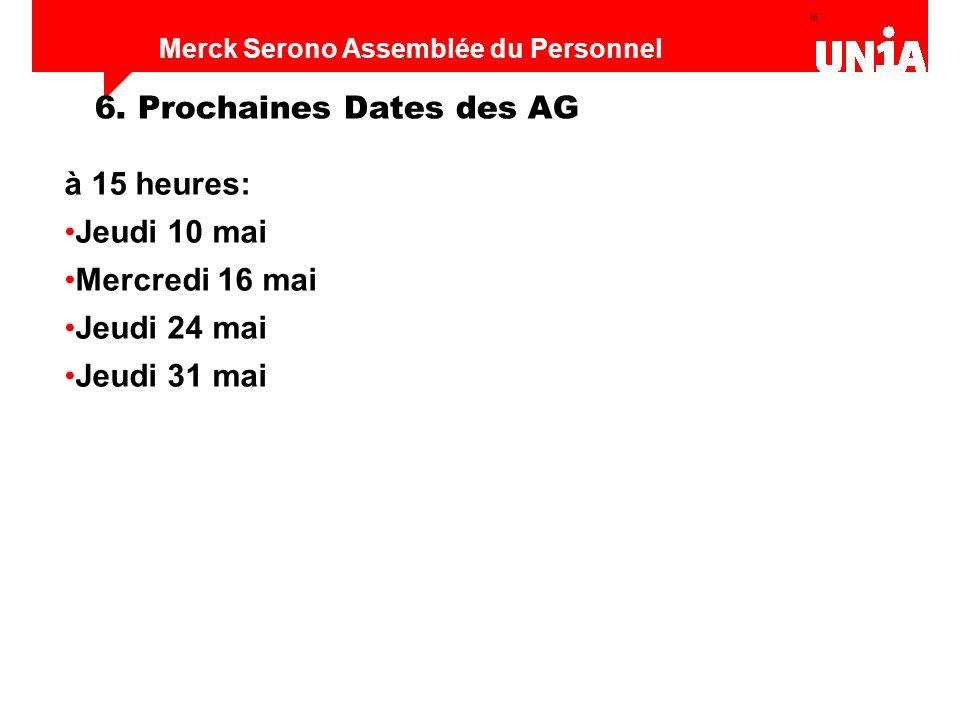 6. Prochaines Dates des AG