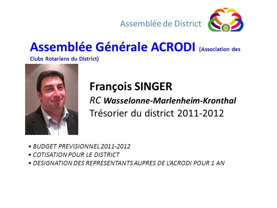 Assemblée de District Assemblée Générale ACRODI (Association des Clubs Rotariens du District) François SINGER.