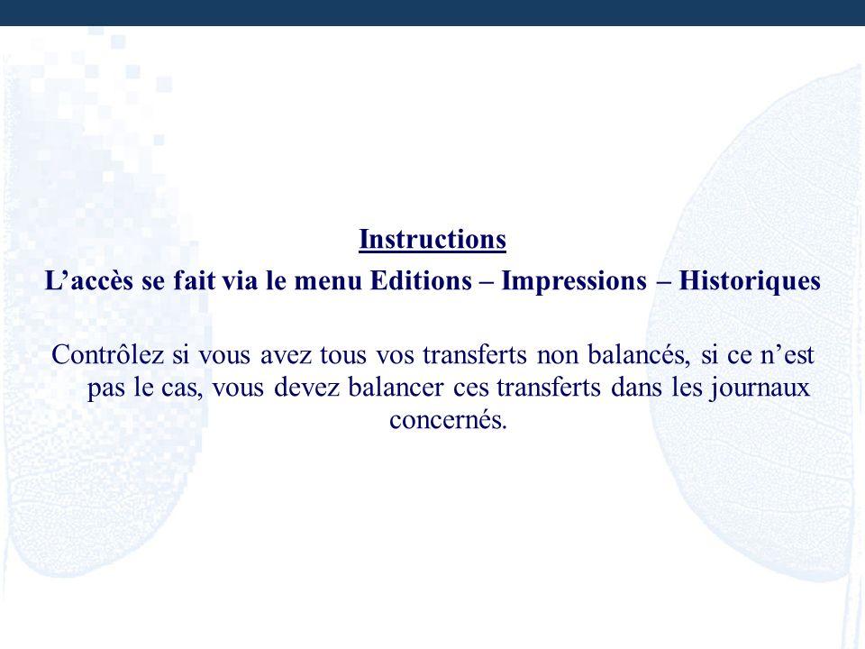 L'accès se fait via le menu Editions – Impressions – Historiques