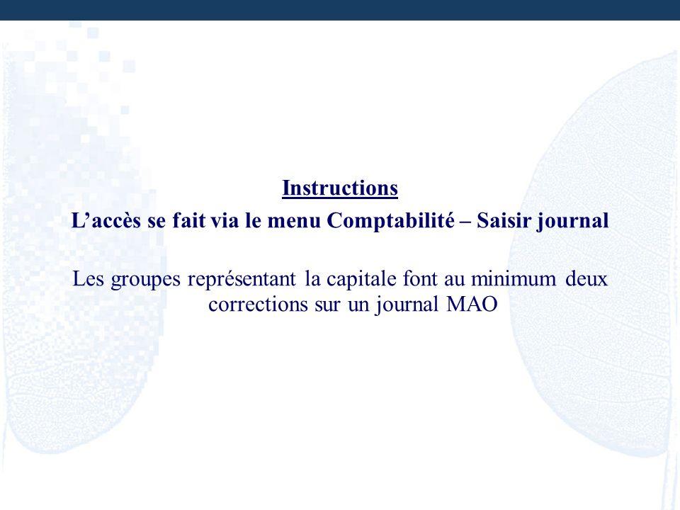 L'accès se fait via le menu Comptabilité – Saisir journal
