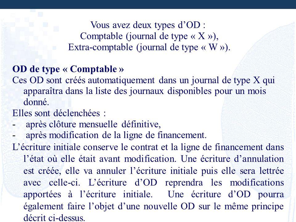 Vous avez deux types d'OD : Comptable (journal de type « X »),