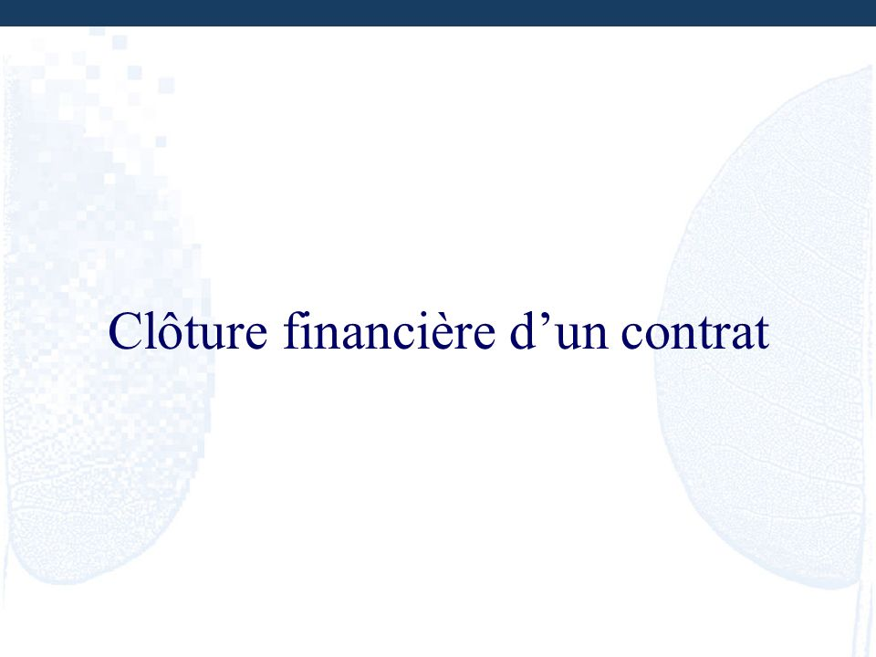 Clôture financière d'un contrat