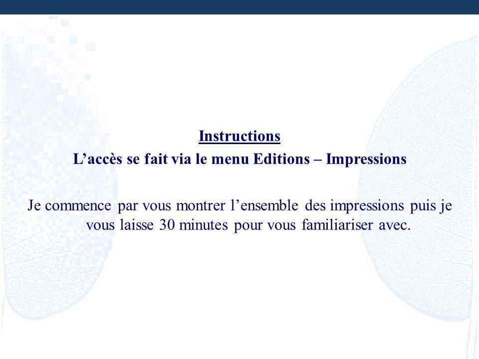 L'accès se fait via le menu Editions – Impressions
