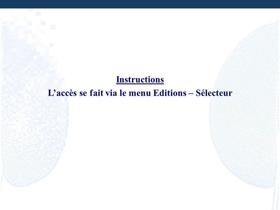 L'accès se fait via le menu Editions – Sélecteur