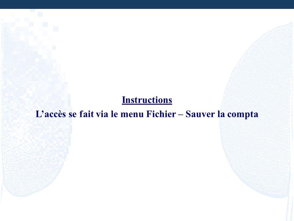 L'accès se fait via le menu Fichier – Sauver la compta