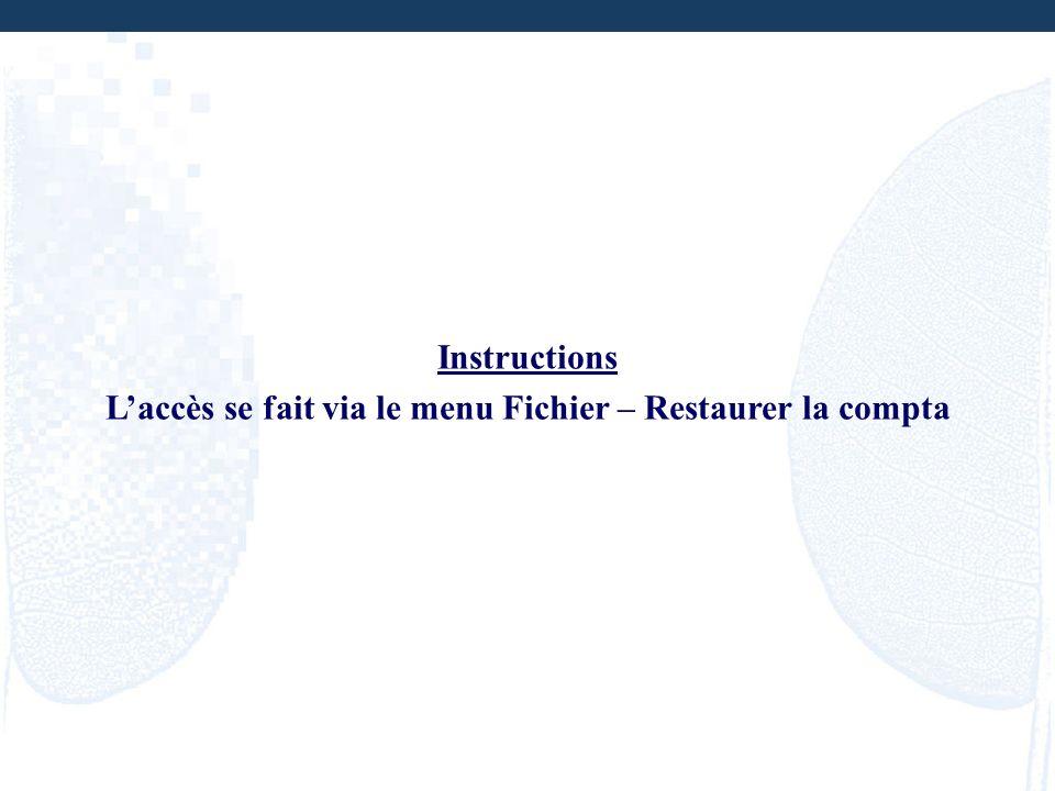 L'accès se fait via le menu Fichier – Restaurer la compta