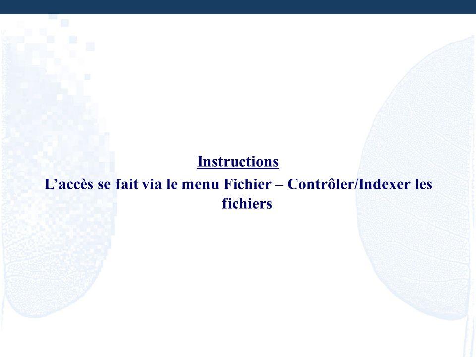 L'accès se fait via le menu Fichier – Contrôler/Indexer les fichiers