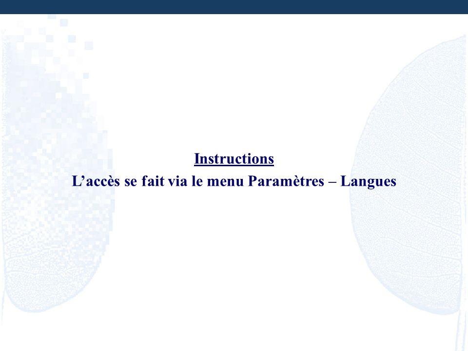 L'accès se fait via le menu Paramètres – Langues