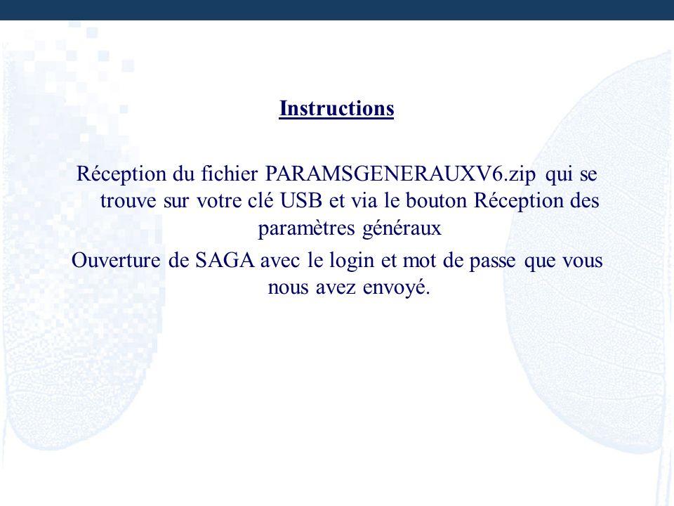 Instructions Réception du fichier PARAMSGENERAUXV6.zip qui se trouve sur votre clé USB et via le bouton Réception des paramètres généraux.