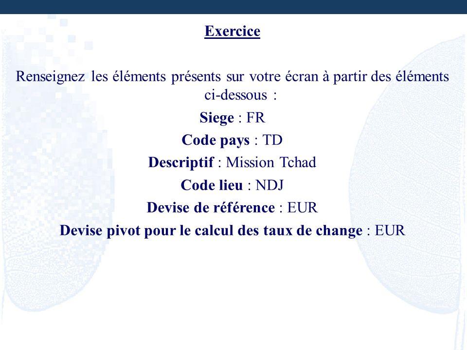 Descriptif : Mission Tchad Code lieu : NDJ Devise de référence : EUR