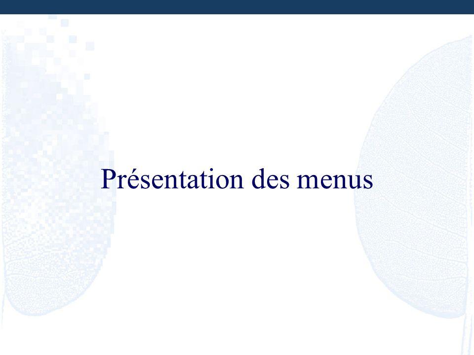 Présentation des menus