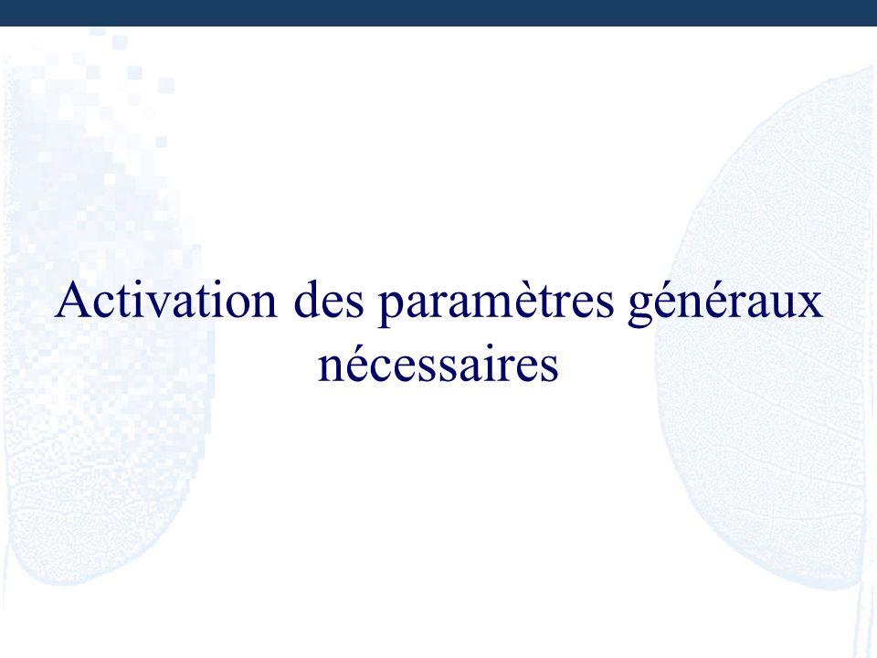 Activation des paramètres généraux nécessaires