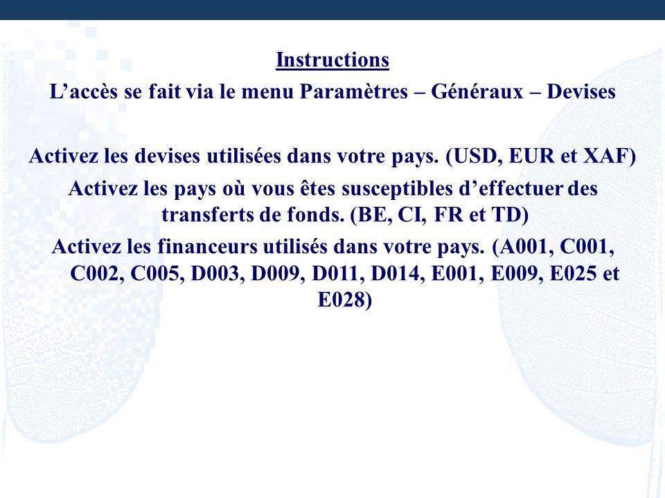 L'accès se fait via le menu Paramètres – Généraux – Devises
