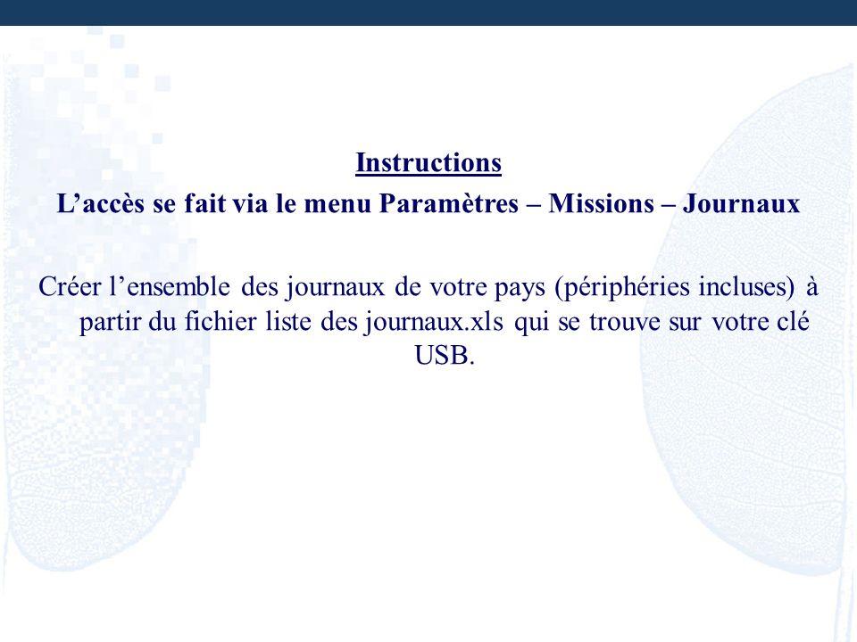 L'accès se fait via le menu Paramètres – Missions – Journaux