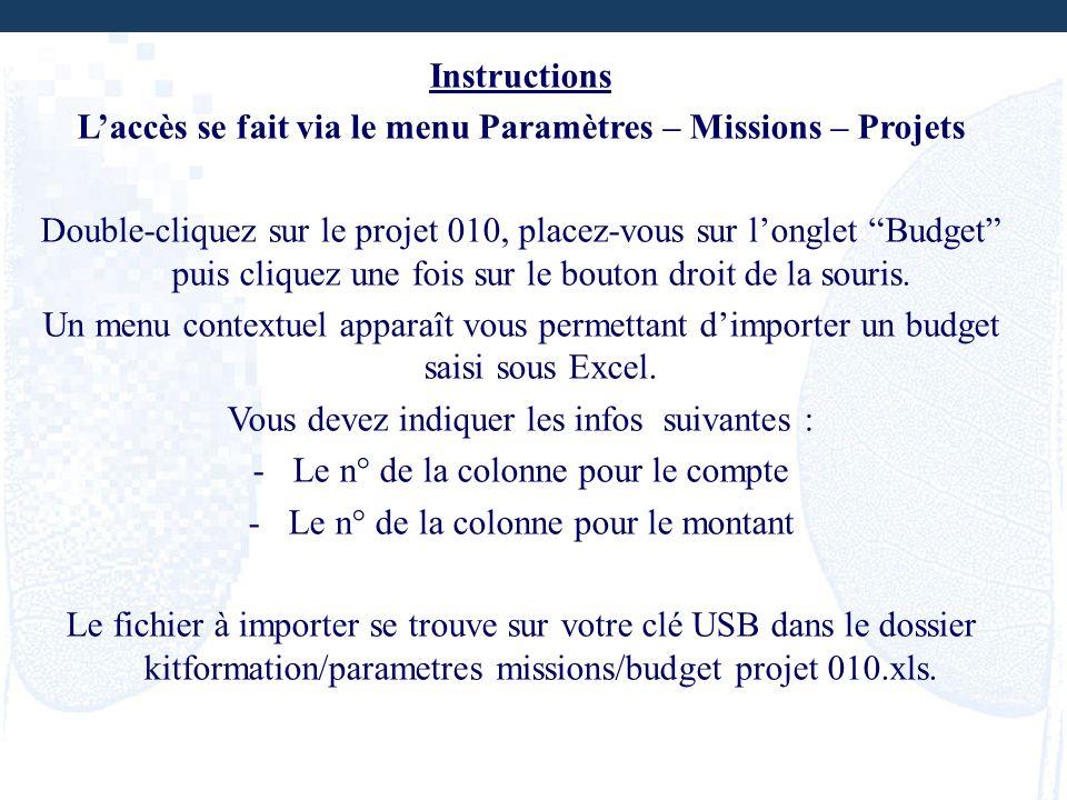 L'accès se fait via le menu Paramètres – Missions – Projets