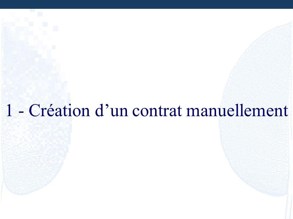 1 - Création d'un contrat manuellement