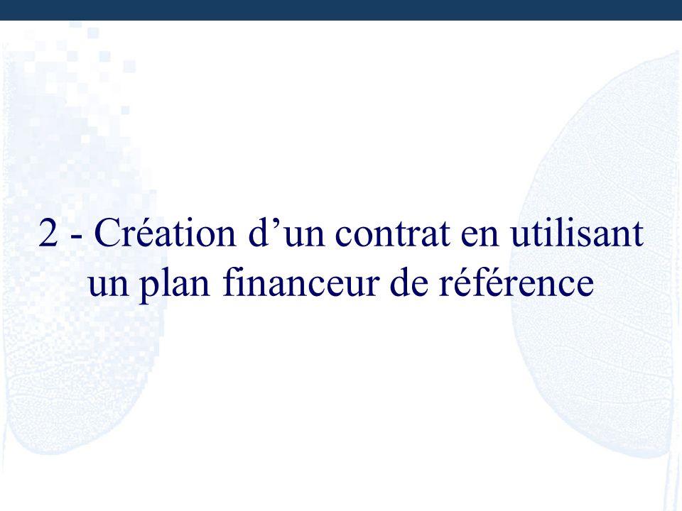 2 - Création d'un contrat en utilisant un plan financeur de référence