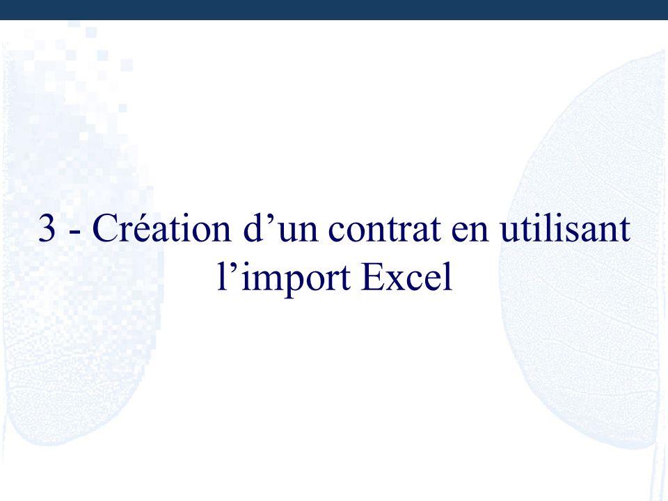 3 - Création d'un contrat en utilisant l'import Excel