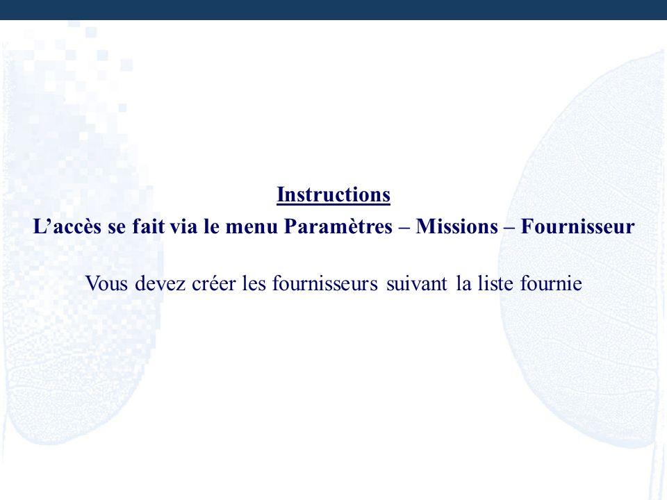 L'accès se fait via le menu Paramètres – Missions – Fournisseur