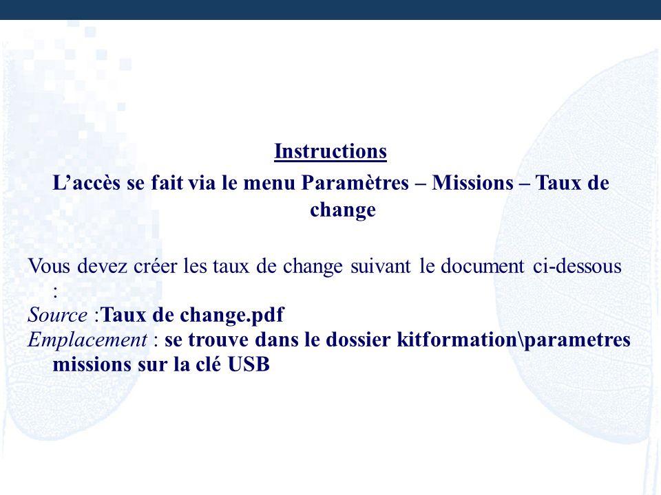 L'accès se fait via le menu Paramètres – Missions – Taux de change