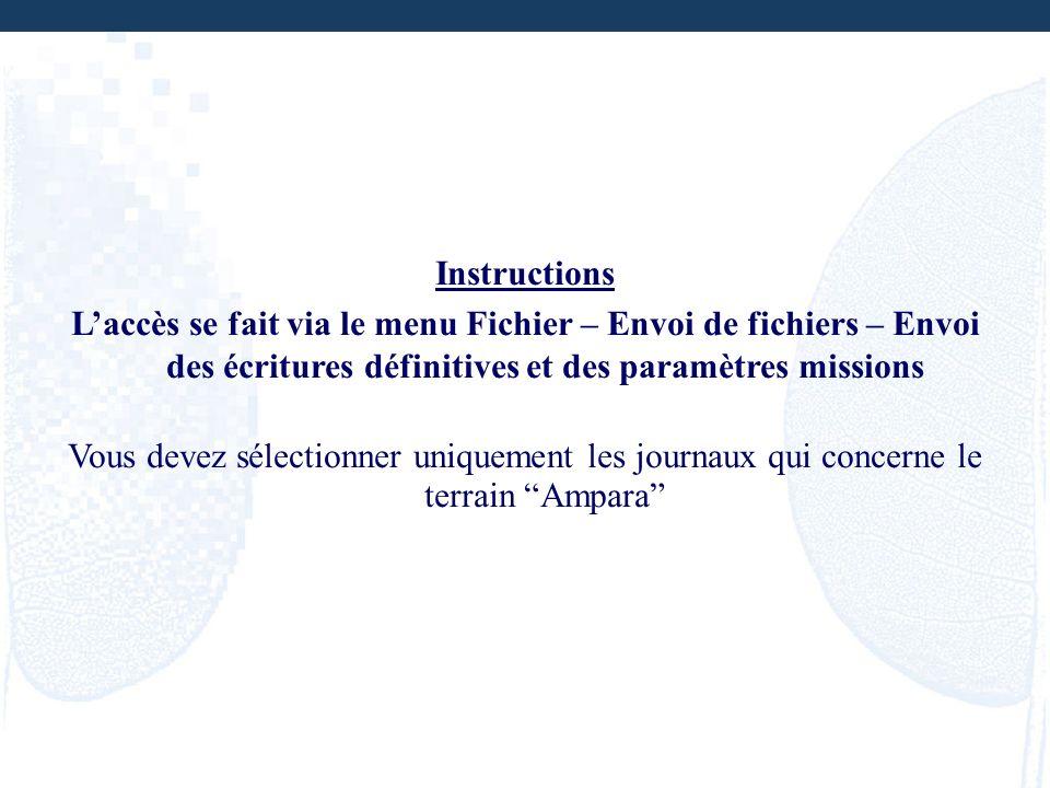 Instructions L'accès se fait via le menu Fichier – Envoi de fichiers – Envoi des écritures définitives et des paramètres missions.