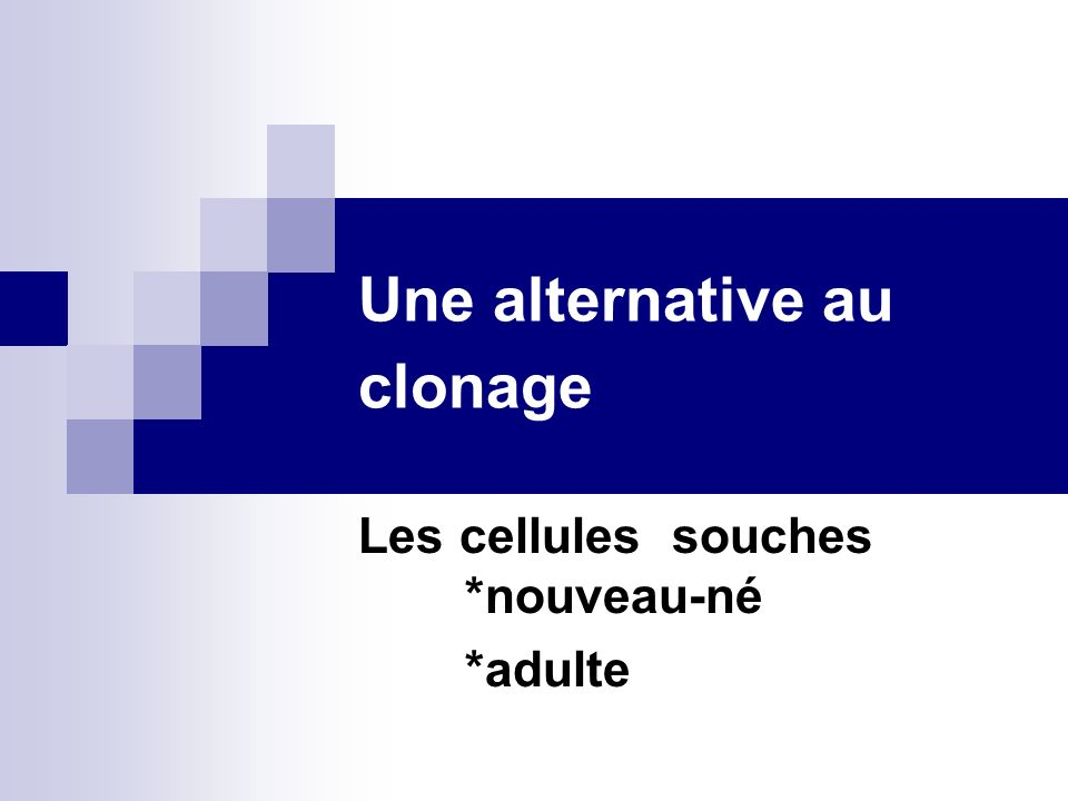 Une alternative au clonage
