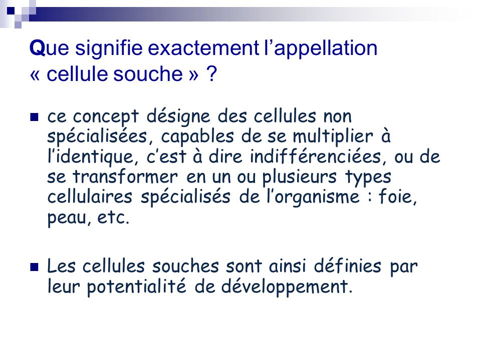 Que signifie exactement l'appellation « cellule souche »