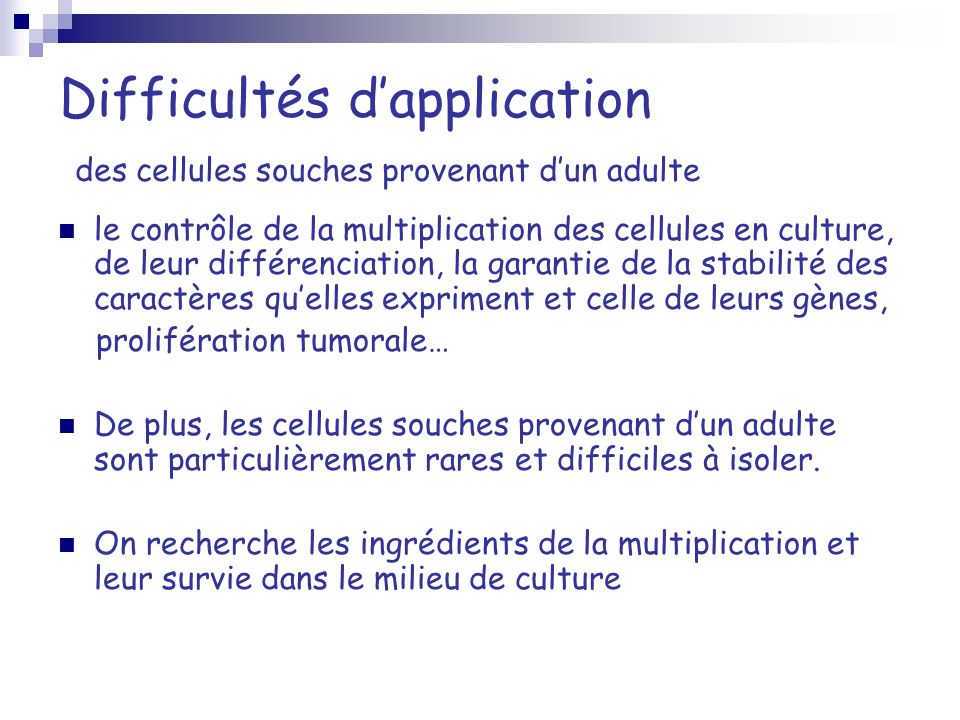 Difficultés d'application des cellules souches provenant d'un adulte