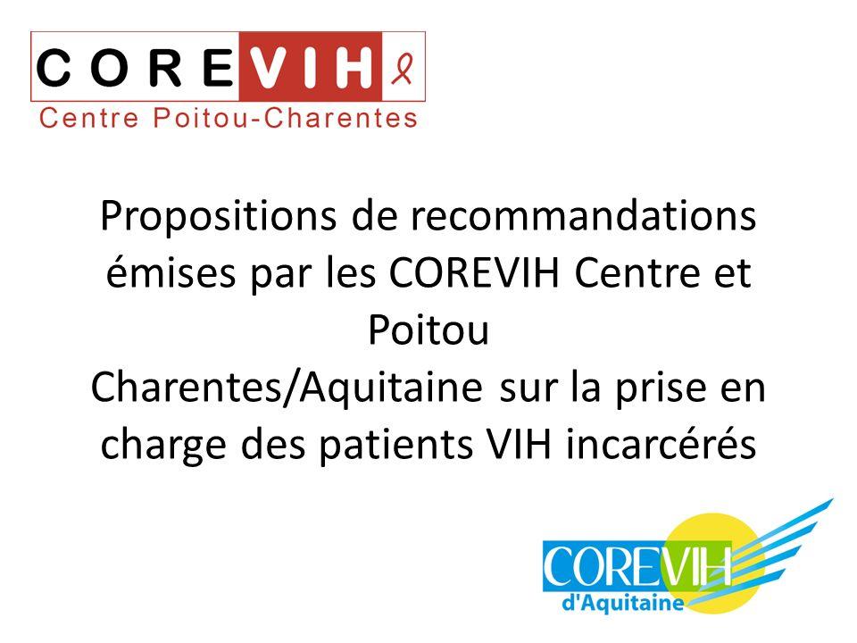 Propositions de recommandations émises par les COREVIH Centre et Poitou Charentes/Aquitaine sur la prise en charge des patients VIH incarcérés