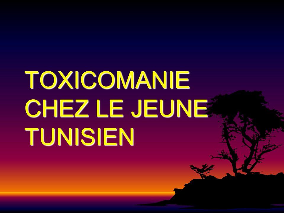 TOXICOMANIE CHEZ LE JEUNE TUNISIEN