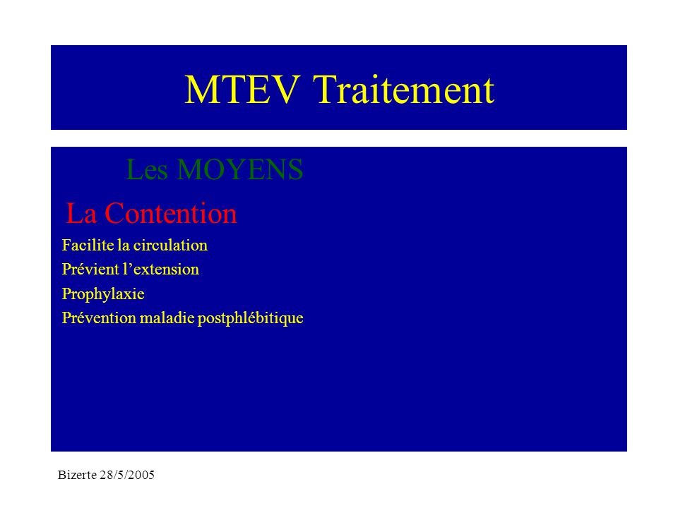 MTEV Traitement Les MOYENS La Contention Facilite la circulation
