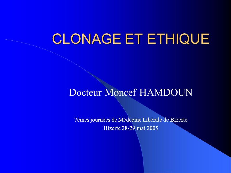 CLONAGE ET ETHIQUE Docteur Moncef HAMDOUN