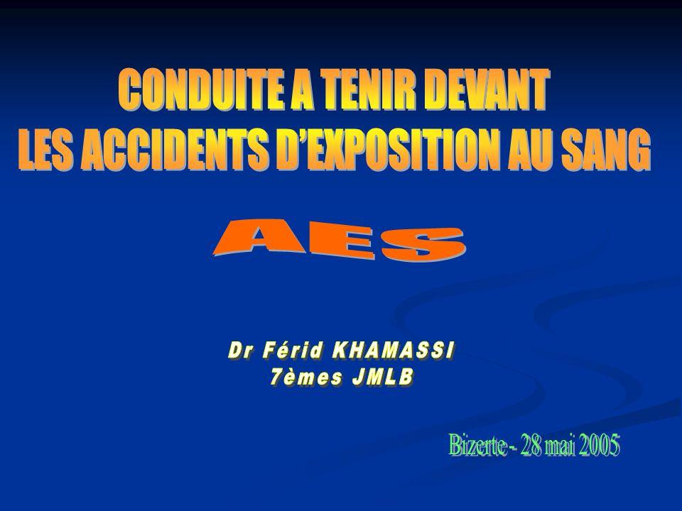 CONDUITE A TENIR DEVANT LES ACCIDENTS D'EXPOSITION AU SANG