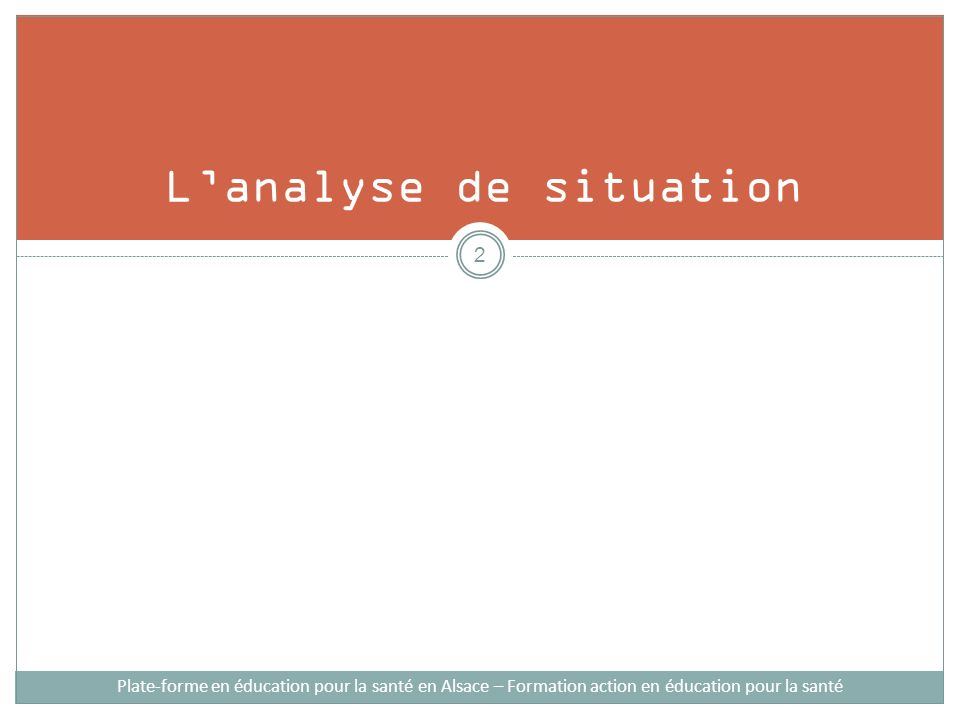 L'analyse de situation