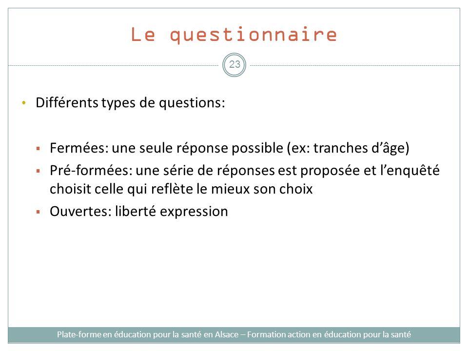 Le questionnaire Différents types de questions:
