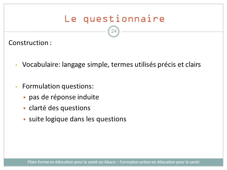 Le questionnaire Construction :