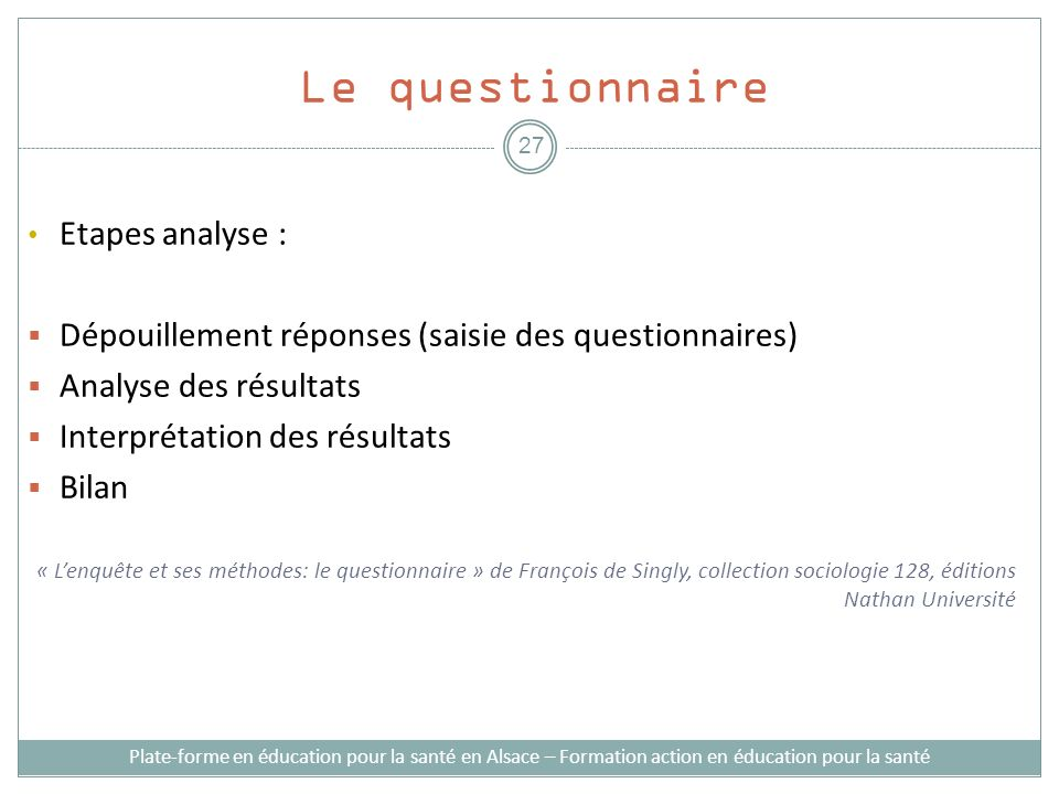 Le questionnaire Etapes analyse :