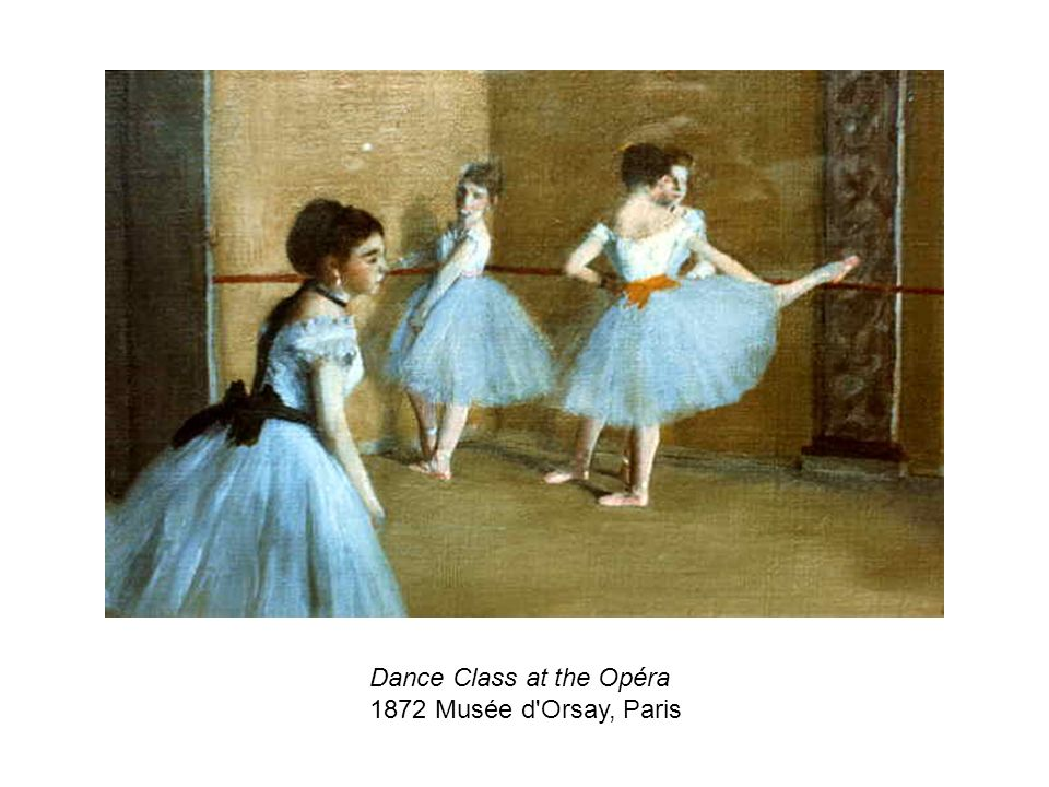 Dance Class at the Opéra 1872 Musée d Orsay, Paris