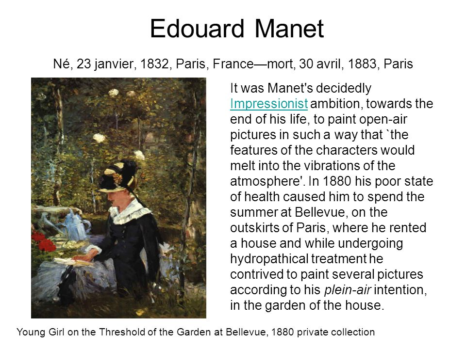 Edouard Manet Né, 23 janvier, 1832, Paris, France—mort, 30 avril, 1883, Paris