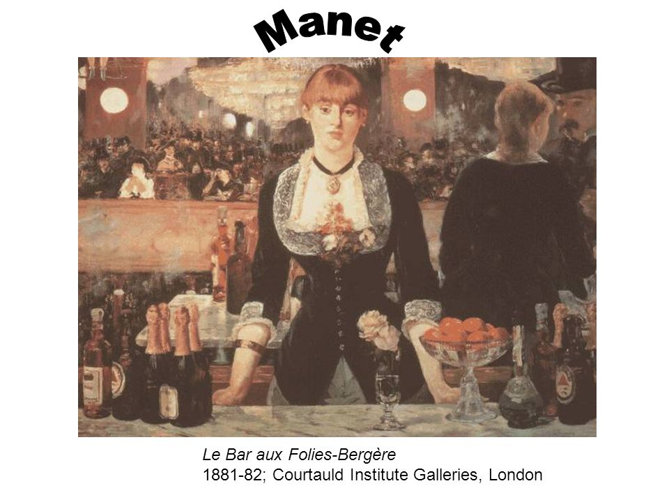 Manet Le Bar aux Folies-Bergère 1881-82; Courtauld Institute Galleries, London