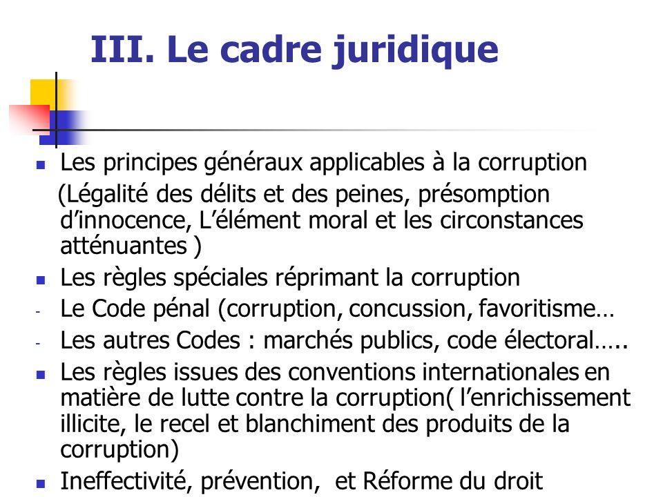 III. Le cadre juridique Les principes généraux applicables à la corruption.