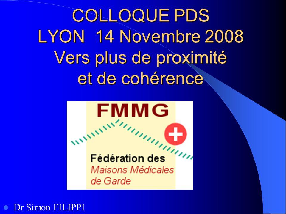COLLOQUE PDS LYON 14 Novembre 2008 Vers plus de proximité et de cohérence
