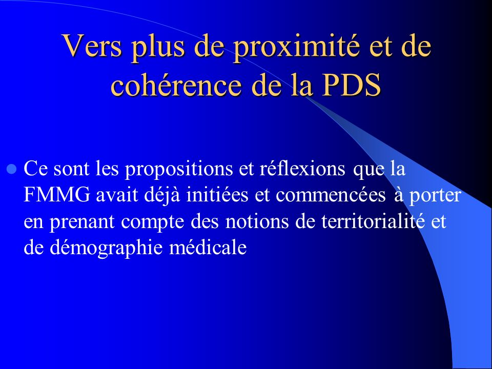 Vers plus de proximité et de cohérence de la PDS