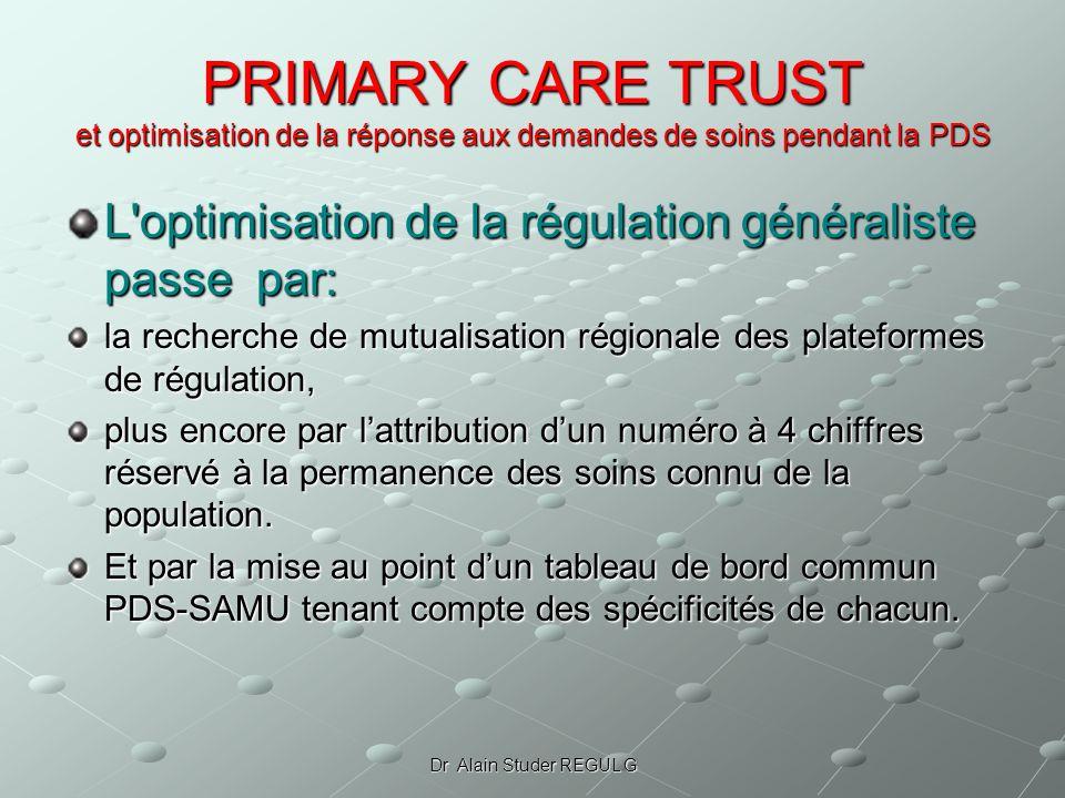 PRIMARY CARE TRUST et optimisation de la réponse aux demandes de soins pendant la PDS