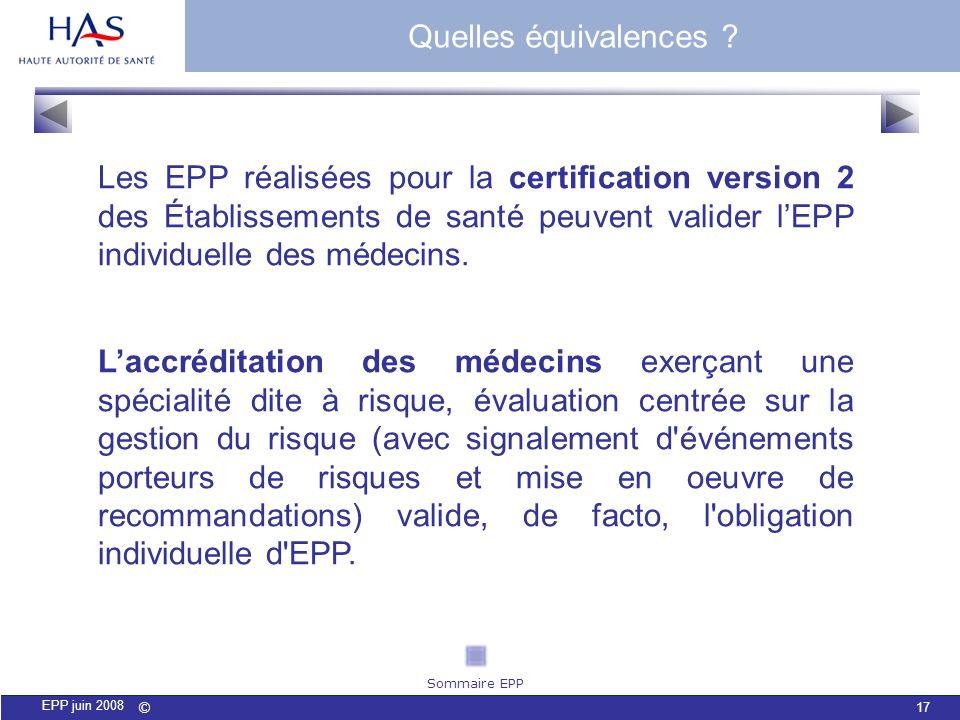 Quelles équivalences Les EPP réalisées pour la certification version 2 des Établissements de santé peuvent valider l'EPP individuelle des médecins.