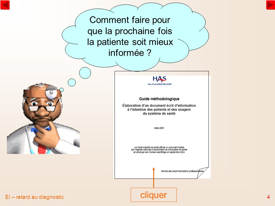 Comment faire pour que la prochaine fois la patiente soit mieux informée