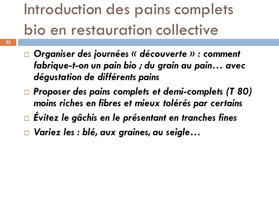 Introduction des pains complets bio en restauration collective