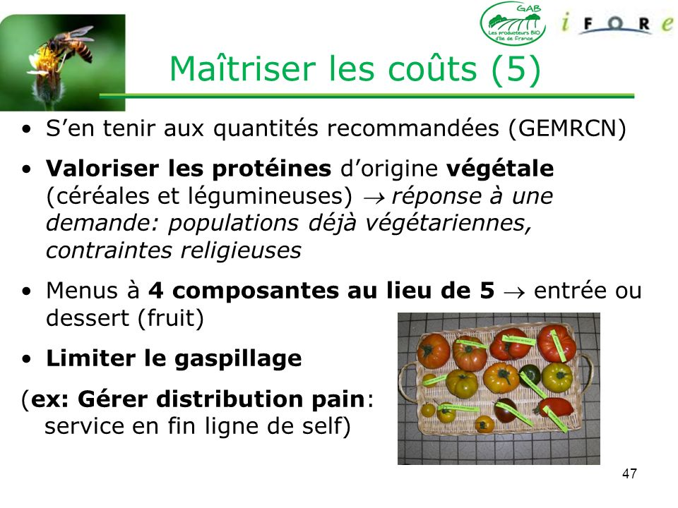 Maîtriser les coûts (5) S'en tenir aux quantités recommandées (GEMRCN)